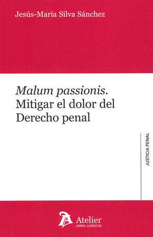 MALUM PASSIONIS. MITIGAR EL DOLOR DEL DERECHO PENAL