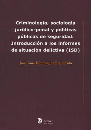 CRIMINOLOGÍA, SOCIOLOGÍA JURÍDICO-PENAL Y POLÍTICAS PÚBLICAS DE SEGURIDAD