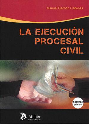EJECUCIÓN PROCESAL CIVIL. 2ª EDICIÓN