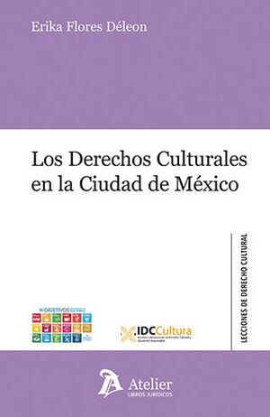DERECHOS CULTURALES EN LA CIUDAD DE MÉXICO, LOS