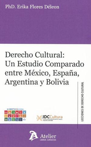 DERECHO CULTURAL: UN ESTUDIO COMPARADO ENTRE MÉXICO, ESPAÑA, ARGENTINA Y BOLIVIA