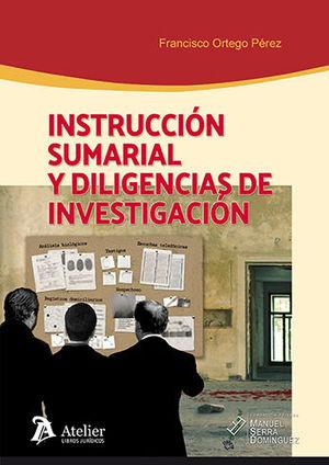 INSTRUCCIÓN SUMARIAL Y DILIGENCIAS DE INVESTIGACIÓN.
