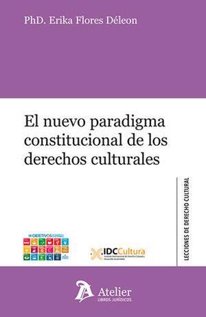 NUEVO PARADIGMA CONSTITUCIONAL DE LOS DERECHOS CULTURALES, EL
