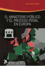 MINISTERIO PÚBLICO Y EL PROCESO PENAL EN EUROPA