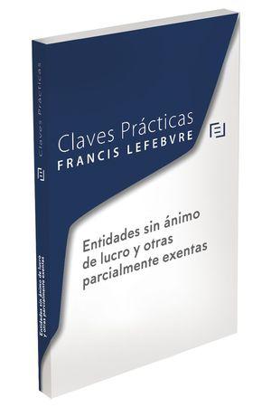 CLAVES PRÁCTICAS. ENTIDADES SIN ÁNIMO DE LUCRO Y OTRAS PARCIALMENTE EXENTAS