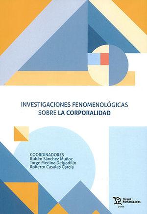 INVESTIGACIONES FENOMENOLÓGICAS SOBRE LA CORPORALIDAD