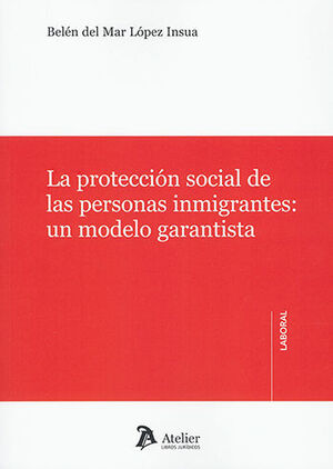 PROTECCIÓN SOCIAL DE LAS PERSONAS INMIGRANTES, LA