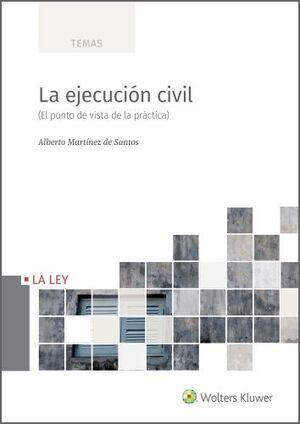 EJECUCIÓN CIVIL, LA (EL PUNTO DE VISTA DE LA PRÁCTICA)