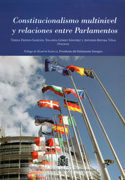 CONSTITUCIONALISMO MULTINIVEL Y RELACIONES ENTRE PARLAMENTOS : PARLAMENTO EUROPEO, PARLAMENTOS NACIO