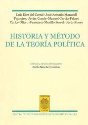 HISTORIA Y MÉTODO DE LA TEORÍA POLÍTICA : ANTOLOGÍA DE LOS MAESTROS DEL INSTITUTO DE ESTUDIOS POLÍTI