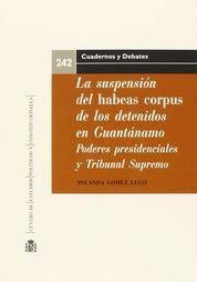 SUSPENSIÓN DEL HABEAS CORPUS DE LOS DETENIDOS EN GUANTÁNAMO, LA