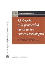 EL DERECHO A LA PRIVACIDAD EN UN NUEVO ENTORNO TECNOLÓGICO. XX JORNADAS DE LA AS