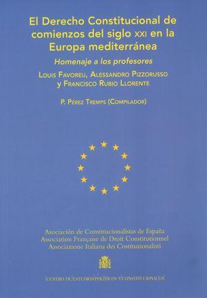 DERECHO CONSTITUCIONAL DE COMIENZOS DEL SIGLO XXI EN LA EUROPA MEDITERRÁNEA, EL