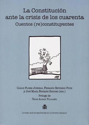 CONSTITUCIÓN ANTE LA CRISIS DE LOS CUARENTA, LA