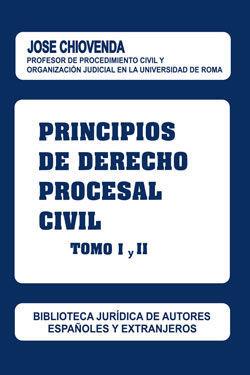 PRINCIPIOS DE DERECHO PROCESAL CIVIL - TOMO I Y II