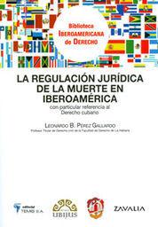 REGULACIÓN JURÍDICA DE LA MUERTE EN IBEROAMÉRICA, LA