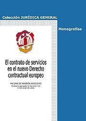 CONTRATO DE SERVICIOS EN EL NUEVO DERECHO CONTRACTUAL EUROPEO, EL