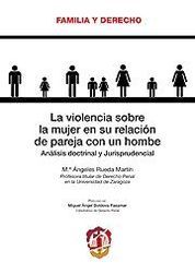 VIOLENCIA SOBRE LA MUJER EN SU RELACIÓN DE PAREJA CON UN HOMBRE. LA
