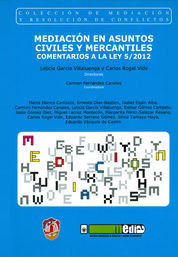 MEDIACIÓN EN ASUNTOS CIVILES Y MERCANTILES. COMENTARIOS A LA LEY 5/2012