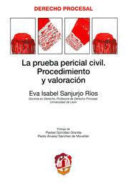 PRUEBA PERICIAL CIVIL. PROCEDIMIENTO Y VALORACIÓN, LA