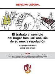 TRABAJO AL SERVICIO DEL HOGAR FAMILIAR: ANÁLISIS DE SU NUEVA REGULACIÓN, EL