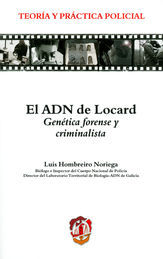ADN DE LOCARD. GENÉTICA FORENSE Y CRIMINALÍSTICA, EL