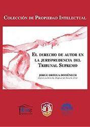 DERECHO DE AUTOR EN LA JURISPRUDENCIA DEL TRIBUNAL SUPREMO, EL
