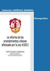 REFORMA DE LOS ARRENDAMIENTOS URBANOS EFECTUADA POR LA LEY 4/2013, LA