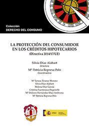 PROTECCIÓN DEL CONSUMIDOR EN LOS CRÉDITOS HIPOTECARIOS, LA