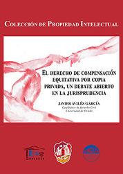 DERECHO DE COMPENSACIÓN EQUITATIVA POR COPIA PRIVADA, UN DEBATE ABIERTO EN LA JURISPRUDENCIA, EL