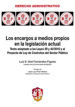 ENCARGOS A MEDIOS PROPIOS EN LA LEGISLACIÓN ACTUAL, LOS