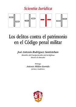 DELITOS CONTRA EL PATRIMONIO EN EL CÓDIGO PENAL MILITAR, LOS