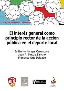 INTERÉS GENERAL COMO PRINCIPIO RECTOR DE LA ACCIÓN PÚBLICA EN EL DEPORTE LOCA, EL