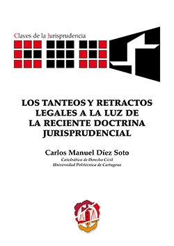 TANTEOS Y RETRACTOS LEGALES A LA LUZ DE LA RECIENTE DOCTRINA JURISPRUDENCIAL, LOS