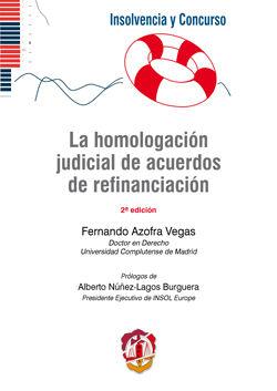 HOMOLOGACIÓN JUDICIAL DE ACUERDOS DE REFINANCIACIÓN, LA