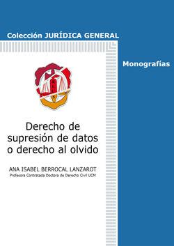 DERECHO DE SUPRESIÓN DE DATOS O DERECHO AL OLVIDO