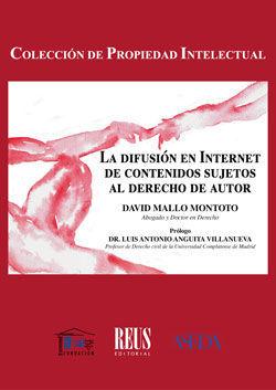 LA DIFUSIÓN EN INTERNET DE CONTENIDOS SUJETOS AL DERECHO DE AUTOR