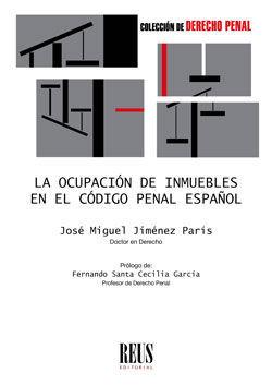 OCUPACIÓN DE INMUEBLES EN EL CÓDIGO PENAL ESPAÑOL, LA