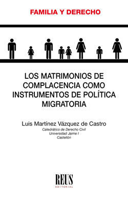 MATRIMONIOS DE COMPLACENCIA COMO INSTRUMENTOS DE POLÍTICA MIGRATORIA, LOS