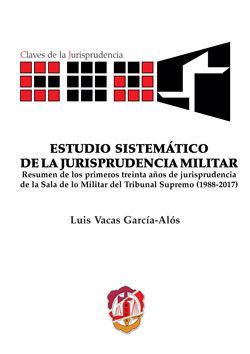 ESTUDIO SISTEMÁTICO DE LA JURISPRUDENCIA MILITAR