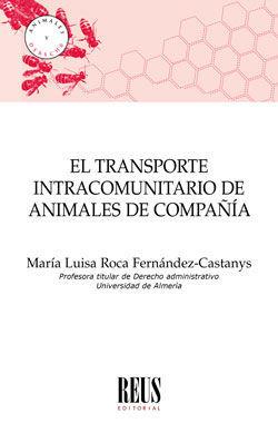 TRANSPORTE INTRACOMUNITARIO DE ANIMALES DE COMPAÑÍA, EL