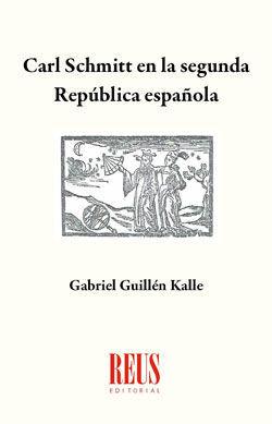 CARL SCHMITT EN LA SEGUNDA REPÚBLICA ESPAÑOLA
