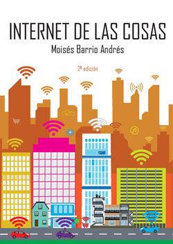INTERNET DE LAS COSAS. 2ª ED.