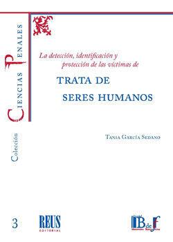 DETECCIÓN, IDENTIFICACIÓN Y PROTECCIÓN DE LAS VÍCTIMAS DE TRATA DE SERES HUMANOS, LA