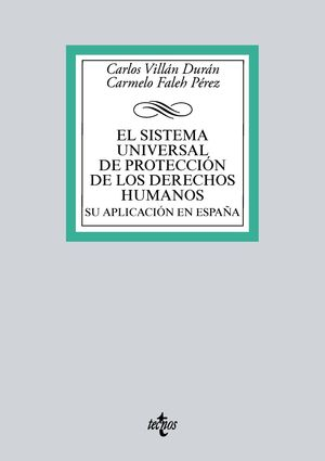 SISTEMA UNIVERSAL DE PROTECCIÓN DE LOS DERECHOS HUMANOS. SU APLICACIÓN EN ESPAÑA, EL