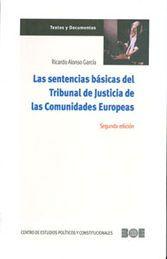 SENTENCIAS BÁSICAS DEL TRIBUNAL DE JUSTICIA DE LAS COMUNIDADES EUROPEAS, LAS
