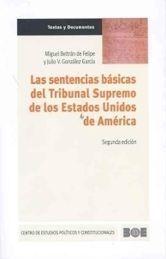 LAS SENTENCIAS BÁSICAS DEL TRIBUNAL SUPREMO DE LOS ESTADOS UNIDOS DE AMÉRICA
