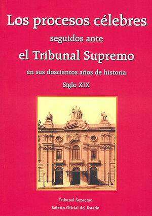 PROCESOS CÉLEBRES SEGUIDOS ANTE EL TRIBUNAL SUPREMO EN SUS DOSCIENTOS AÑOS DE HISTORIA, LOS
