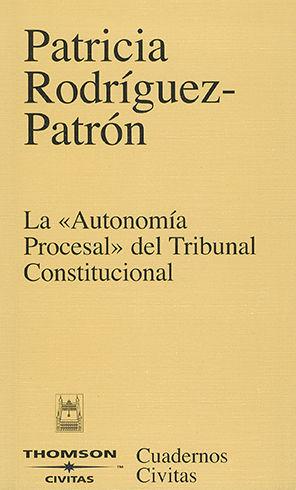 AUTONOMÍA PROCESAL DEL TRIBUNAL CONSTITUCIONAL, LA