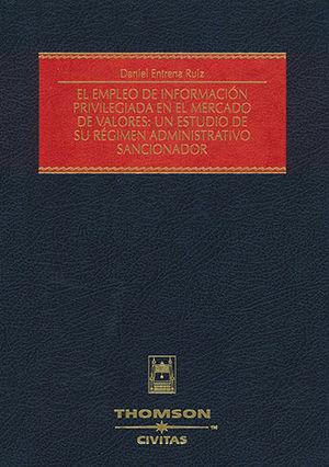 EMPLEO DE INFORMACIÓN PRIVILEGIADA EN EL MERCADO DE VALORES: UN ESTUDIO DE SU RÉGIMEN ADMINISTRATIVO